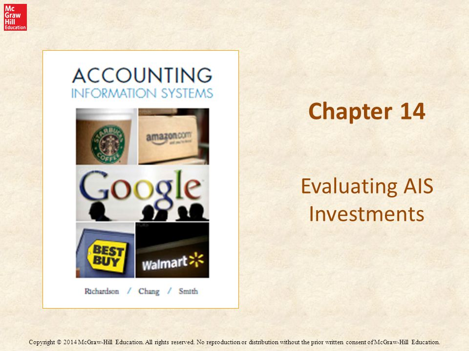 Chapter 14 Evaluating AIS Investments Copyright © 2014 McGraw-Hill Education.