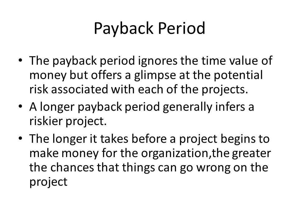 Payback Period The payback period ignores the time value of money but offers a glimpse at the potential risk associated with each of the projects.