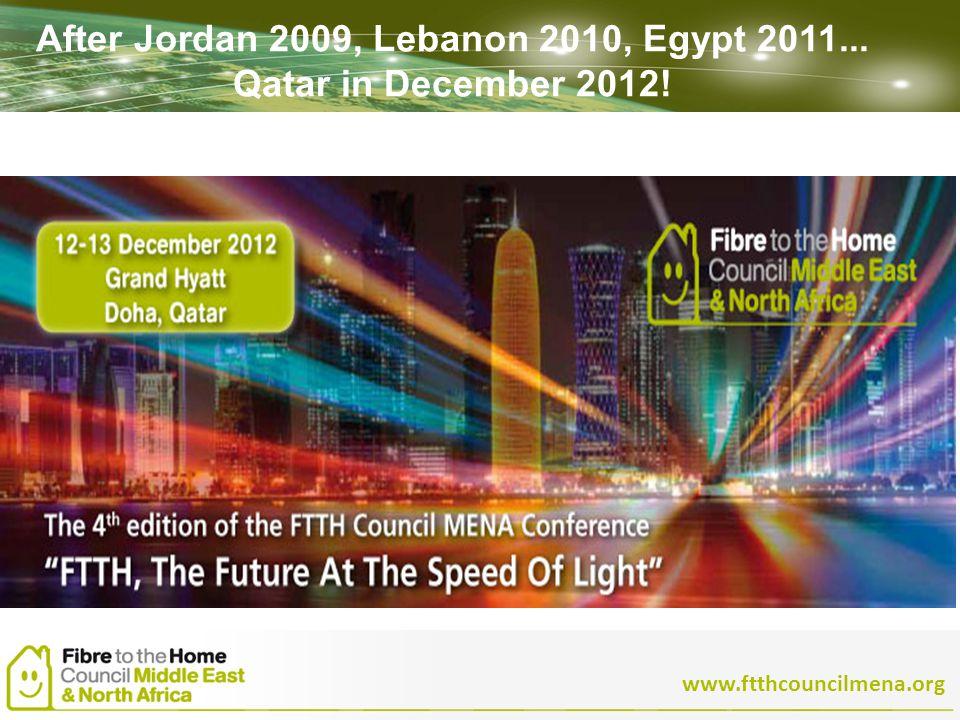 ENHANCING LIFE www.ftthcouncilmena.org After Jordan 2009, Lebanon 2010, Egypt 2011...