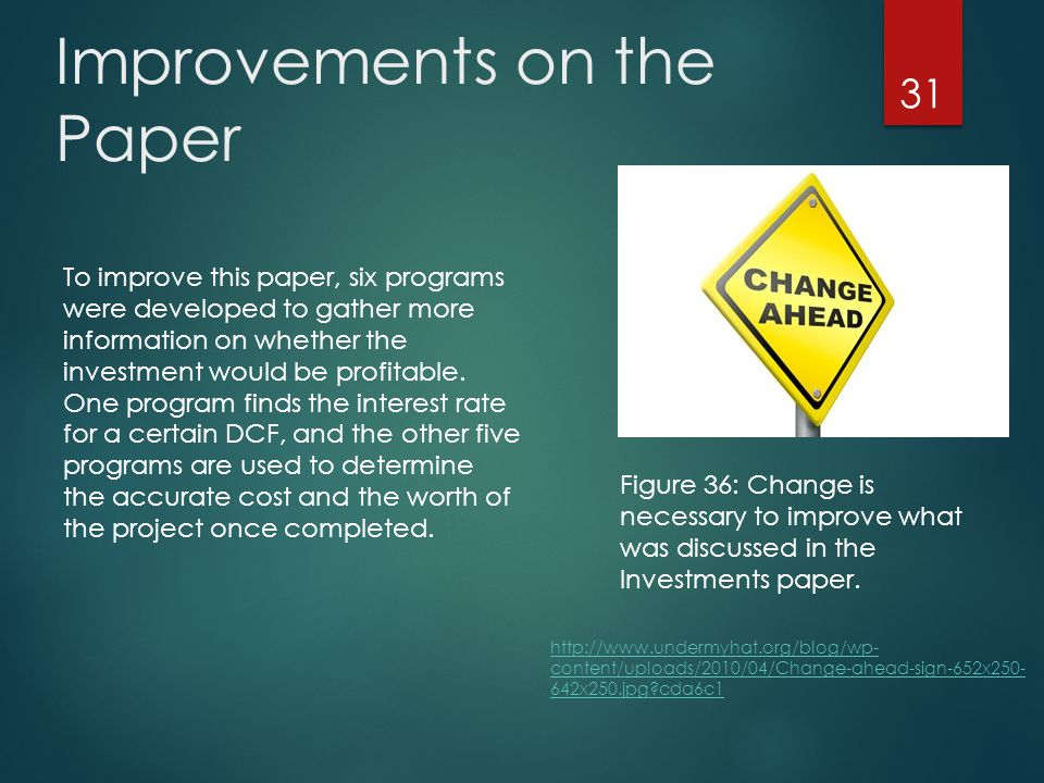 Improvements on the Paper 31 Figure 36: Change is necessary to improve what was discussed in the Investments paper.