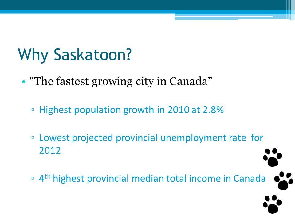 Why Saskatoon.