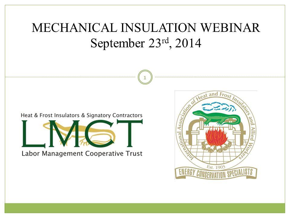 MECHANICAL INSULATION WEBINAR September 23 rd, 2014 1