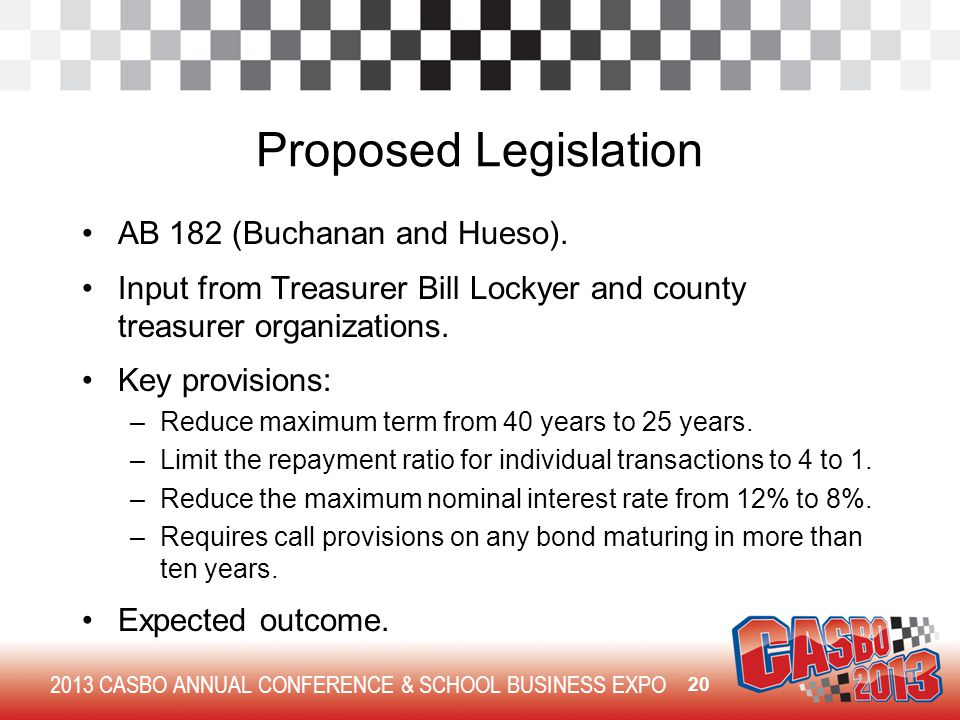 2013 CASBO ANNUAL CONFERENCE & SCHOOL BUSINESS EXPO Proposed Legislation AB 182 (Buchanan and Hueso).