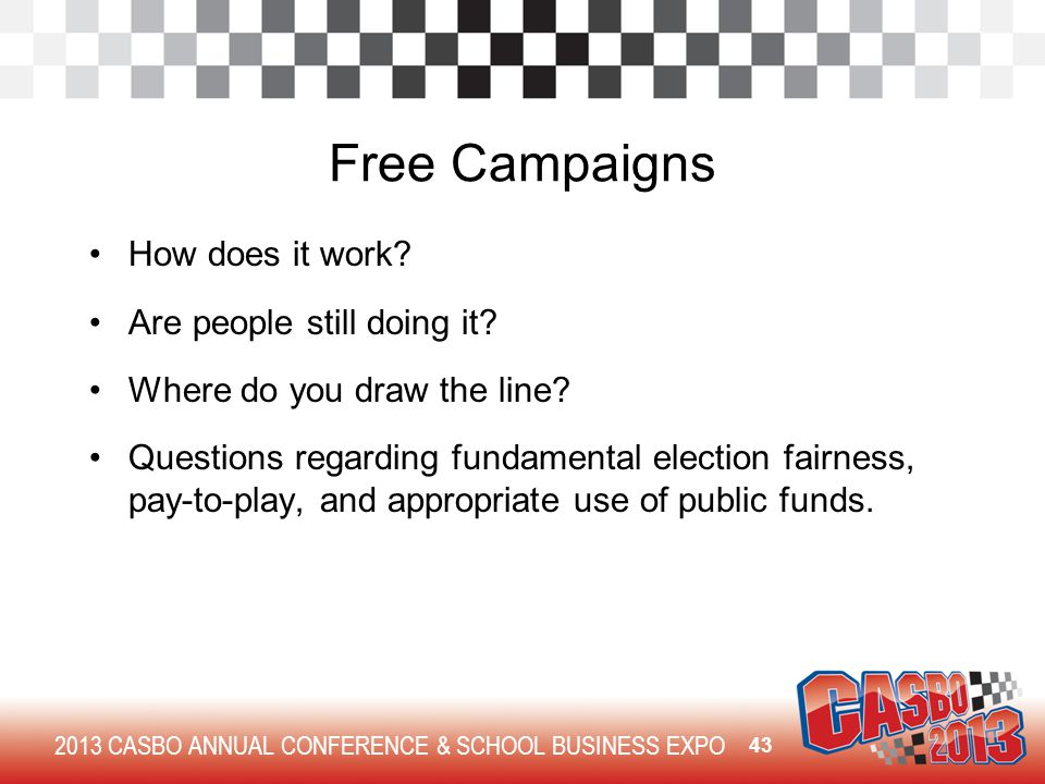 2013 CASBO ANNUAL CONFERENCE & SCHOOL BUSINESS EXPO Free Campaigns How does it work.