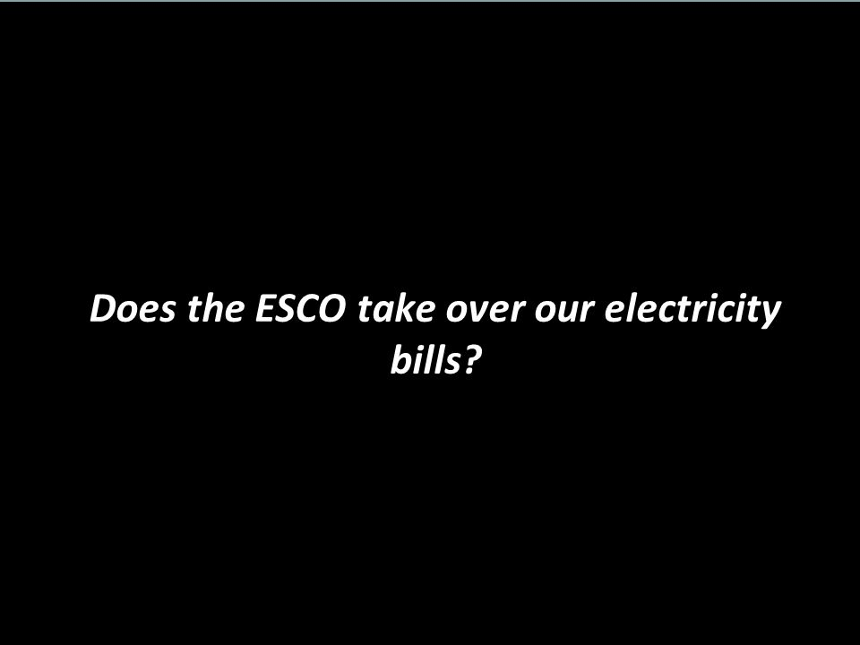 Does the ESCO take over our electricity bills