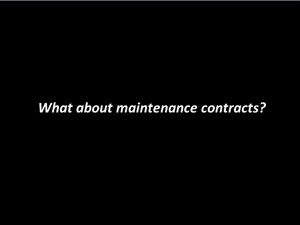 What about maintenance contracts