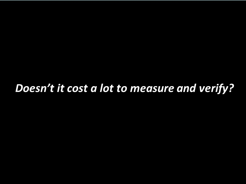 Doesn't it cost a lot to measure and verify