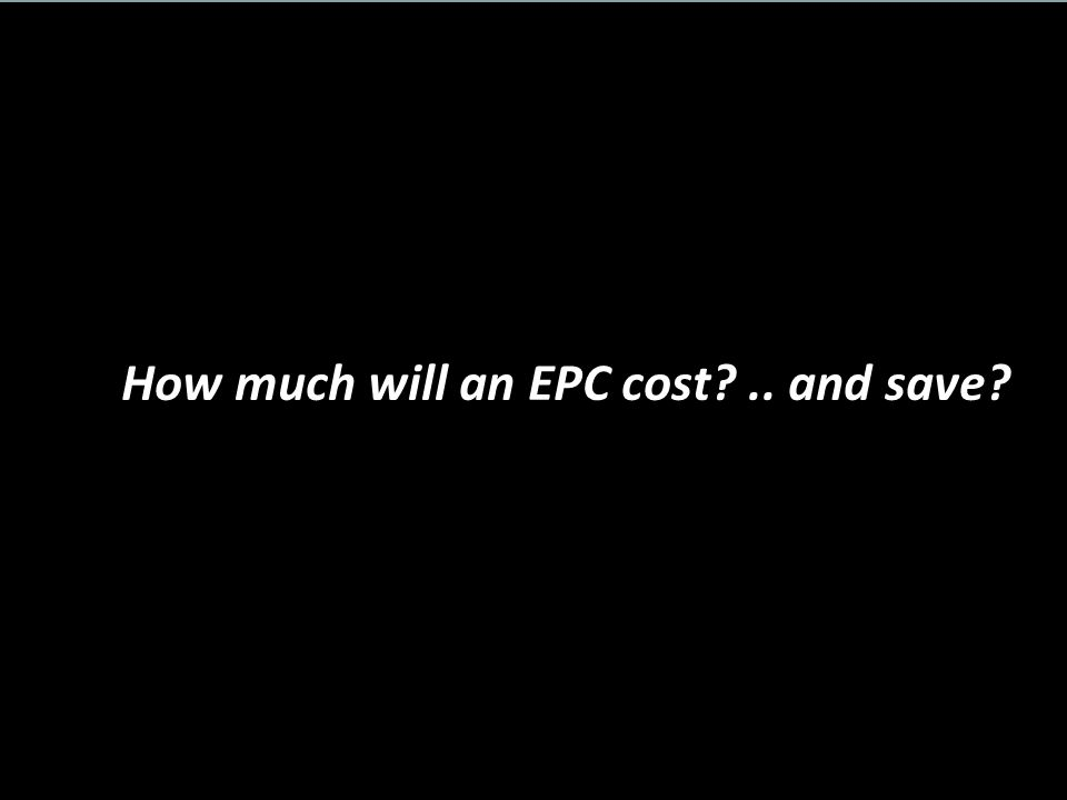 How much will an EPC cost .. and save