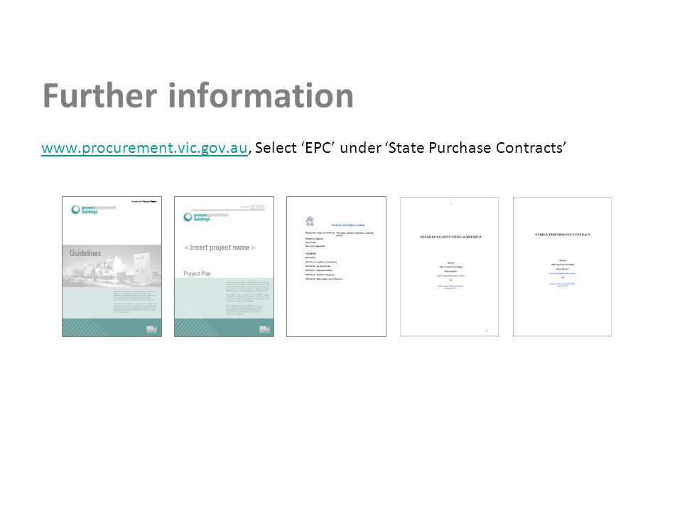 Further information www.procurement.vic.gov.auwww.procurement.vic.gov.au, Select 'EPC' under 'State Purchase Contracts'