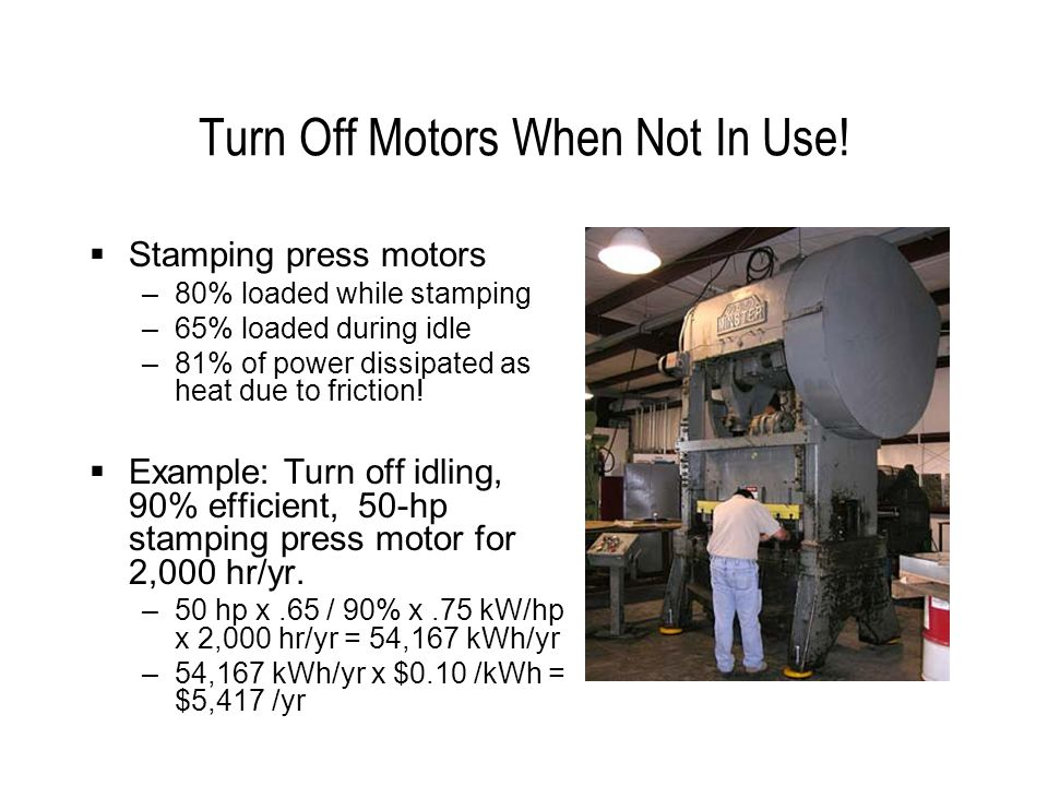 Turn Off Motors When Not In Use.
