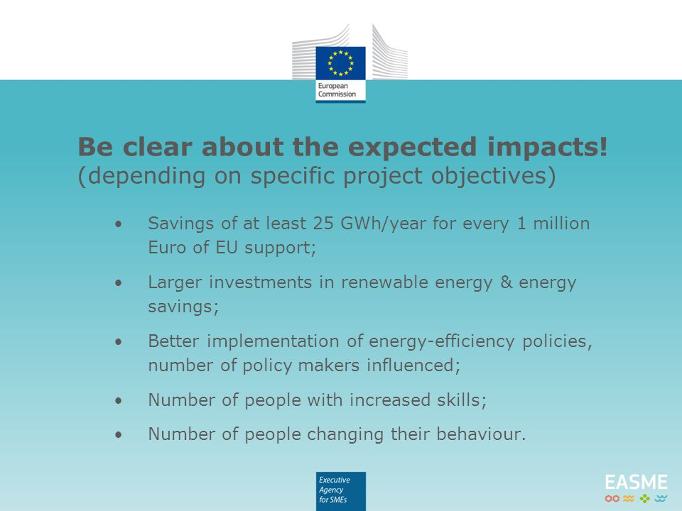 Savings of at least 25 GWh/year for every 1 million Euro of EU support; Larger investments in renewable energy & energy savings; Better implementation