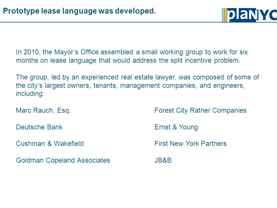 Prototype lease language was developed. In 2010, the Mayor's Office assembled a small working group to work for six months on lease language that woul