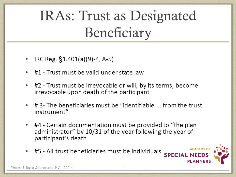 IRAs: Trust as Designated Beneficiary IRC Reg.