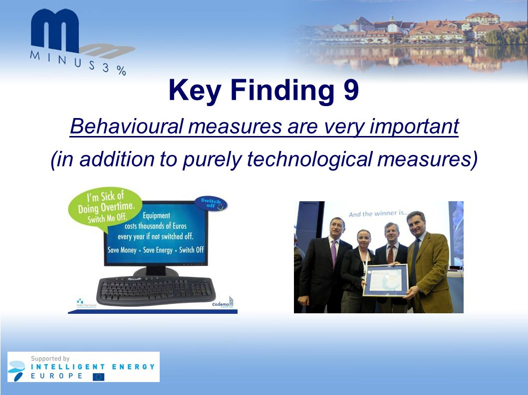 Key Finding 9 Behavioural measures are very important (in addition to purely technological measures)