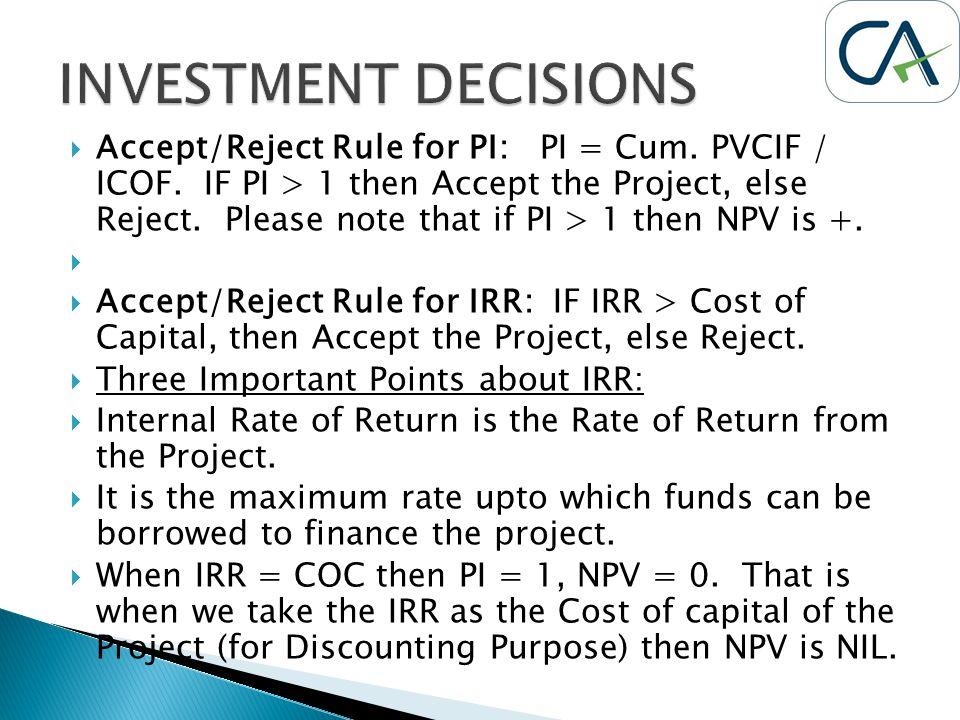  Accept/Reject Rule for PI: PI = Cum. PVCIF / ICOF.