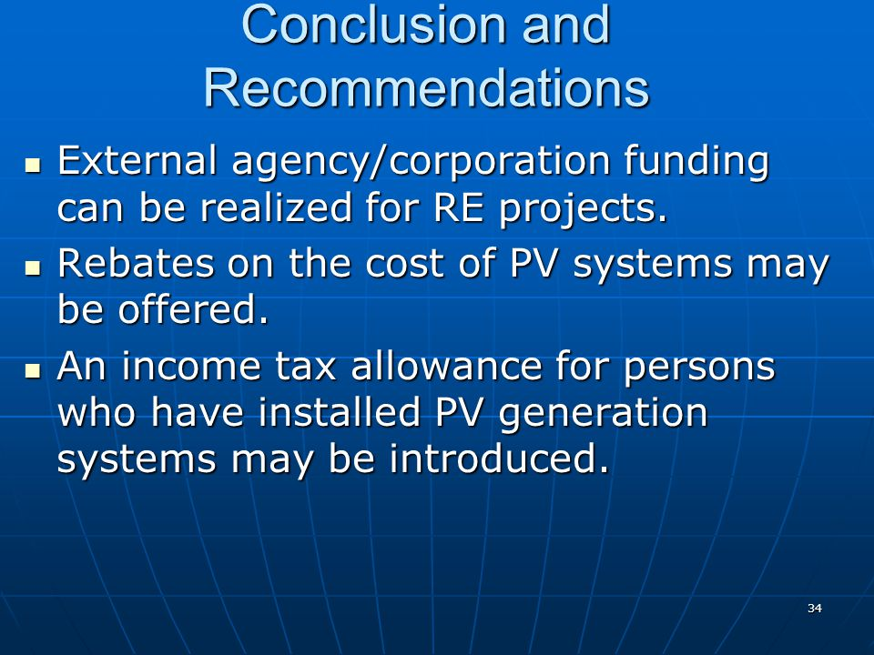 Conclusion and Recommendations External agency/corporation funding can be realized for RE projects.