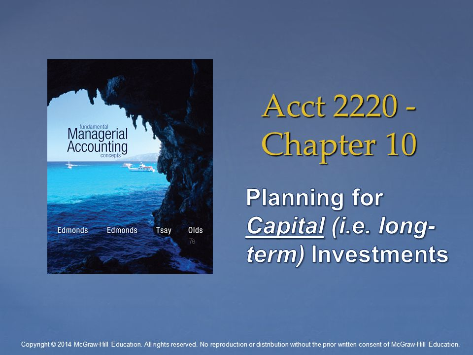 Acct 2220 - Chapter 10 Copyright © 2014 McGraw-Hill Education.