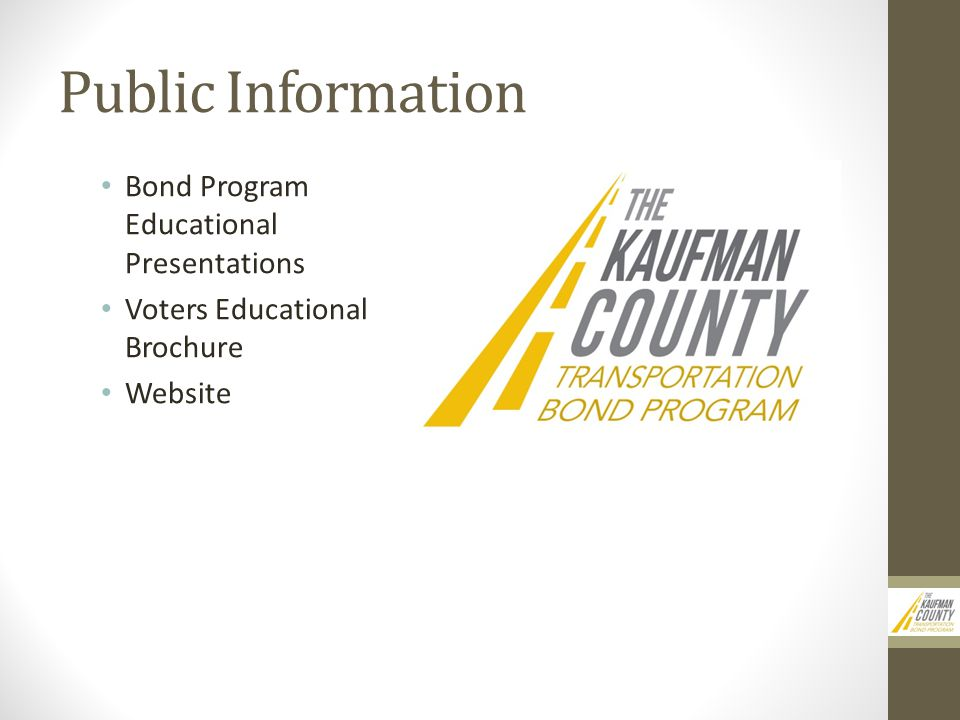Public Information Bond Program Educational Presentations Voters Educational Brochure Website