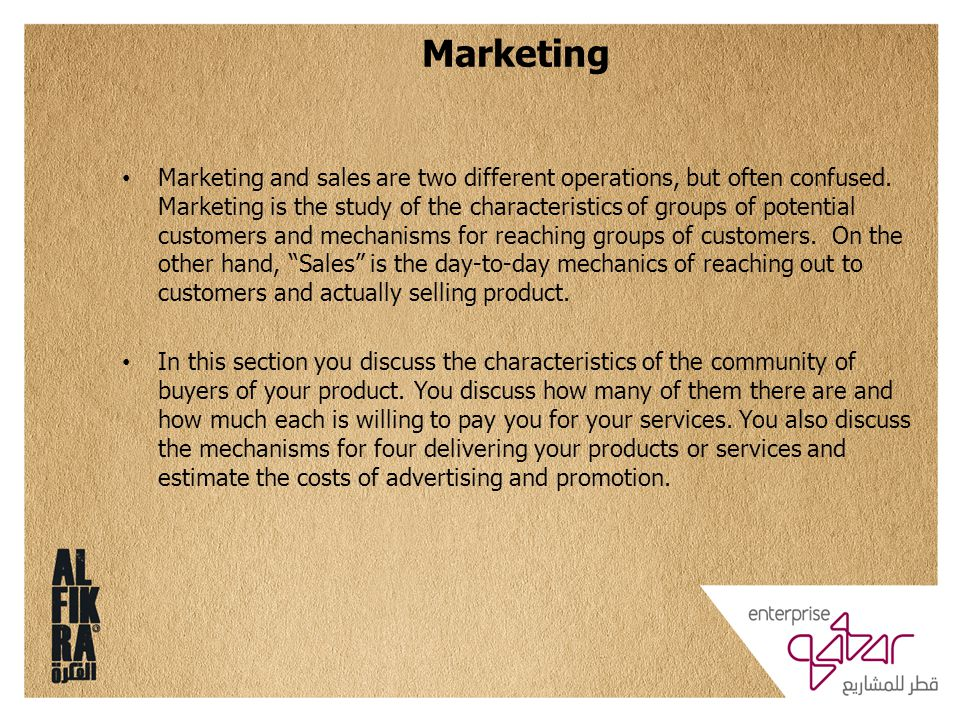 Marketing and sales are two different operations, but often confused. Marketing is the study of the characteristics of groups of potential customers a
