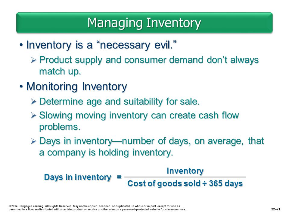 Managing Inventory Inventory is a necessary evil. Inventory is a necessary evil.  Product supply and consumer demand don't always match up.
