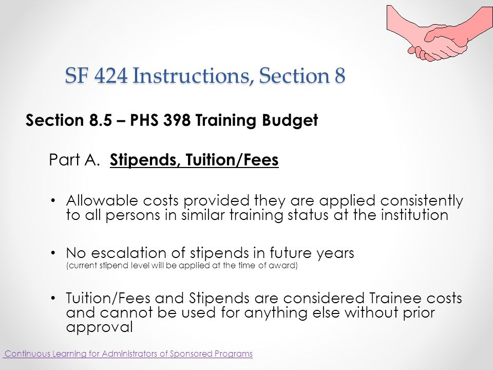 SF 424 Instructions, Section 8 SF 424 Instructions, Section 8 Section 8.5 – PHS 398 Training Budget Part A.