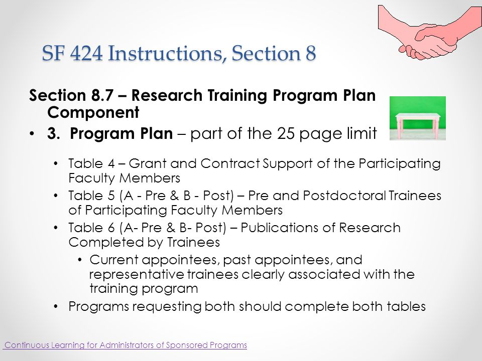 SF 424 Instructions, Section 8 SF 424 Instructions, Section 8 Section 8.7 – Research Training Program Plan Component 3.