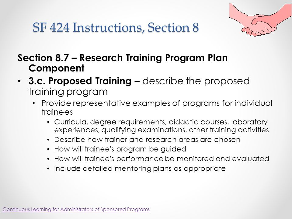 SF 424 Instructions, Section 8 SF 424 Instructions, Section 8 Section 8.7 – Research Training Program Plan Component 3.c.