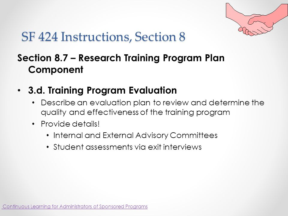 SF 424 Instructions, Section 8 SF 424 Instructions, Section 8 Section 8.7 – Research Training Program Plan Component 3.d.