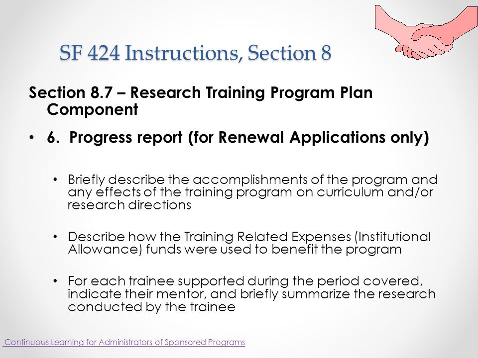 SF 424 Instructions, Section 8 SF 424 Instructions, Section 8 Section 8.7 – Research Training Program Plan Component 6.