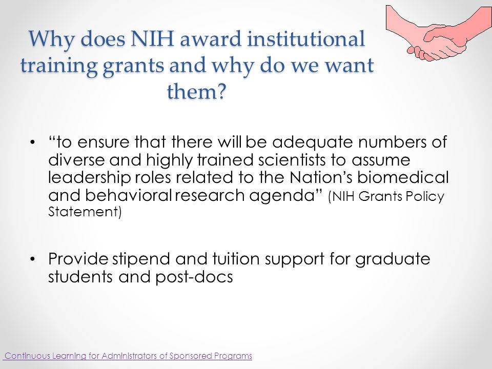 Why does NIH award institutional training grants and why do we want them.