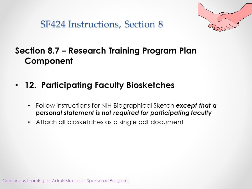 SF424 Instructions, Section 8 Section 8.7 – Research Training Program Plan Component 12.