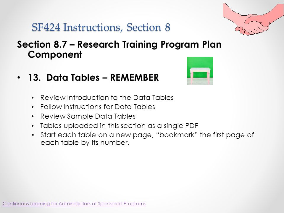 SF424 Instructions, Section 8 SF424 Instructions, Section 8 Section 8.7 – Research Training Program Plan Component 13.
