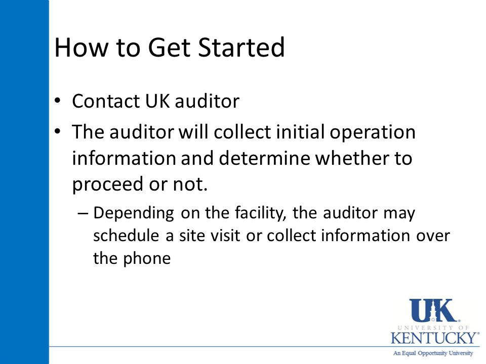 How to Get Started Contact UK auditor The auditor will collect initial operation information and determine whether to proceed or not.