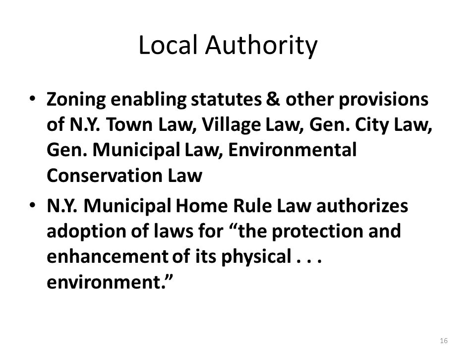16 Local Authority Zoning enabling statutes & other provisions of N.Y.