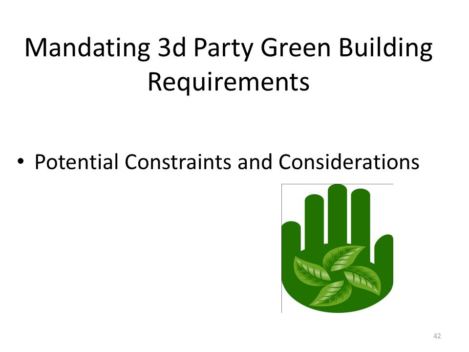 42 Mandating 3d Party Green Building Requirements Potential Constraints and Considerations