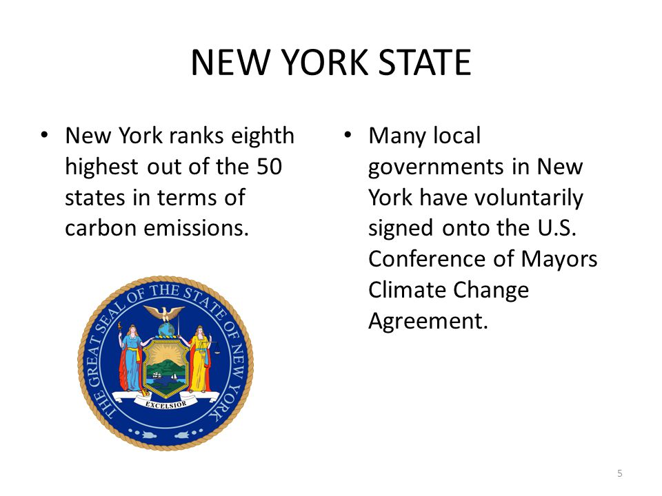 5 NEW YORK STATE New York ranks eighth highest out of the 50 states in terms of carbon emissions.