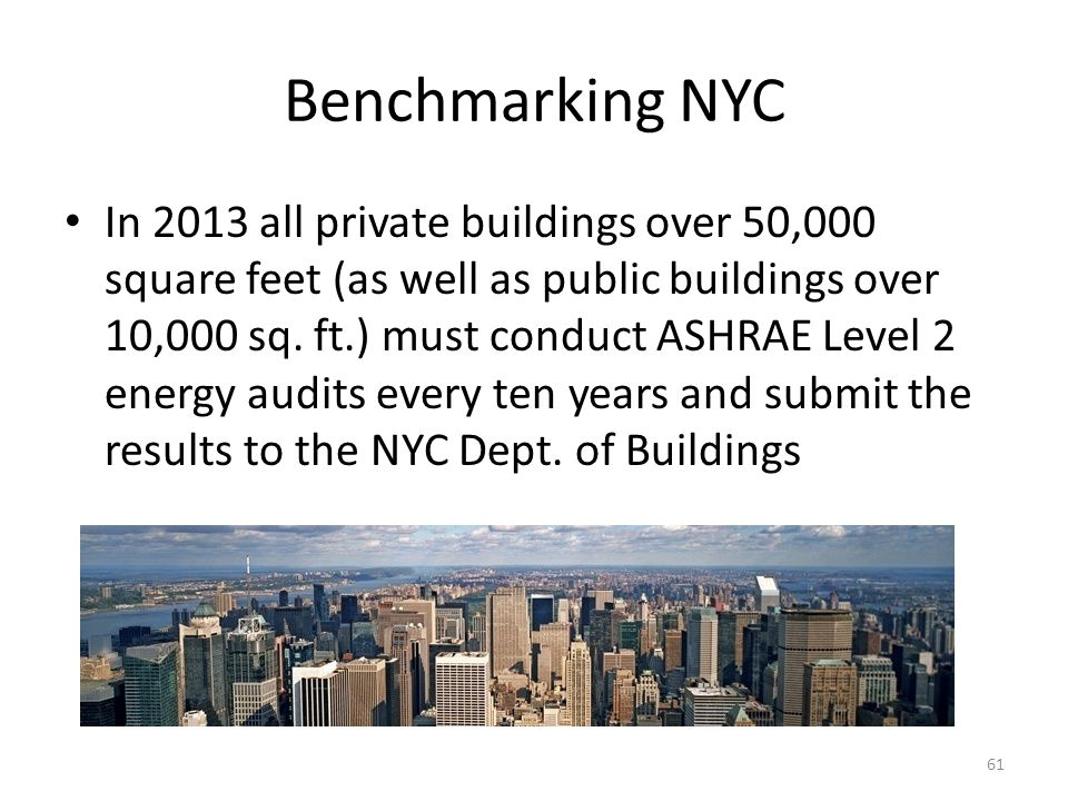 Benchmarking NYC In 2013 all private buildings over 50,000 square feet (as well as public buildings over 10,000 sq.