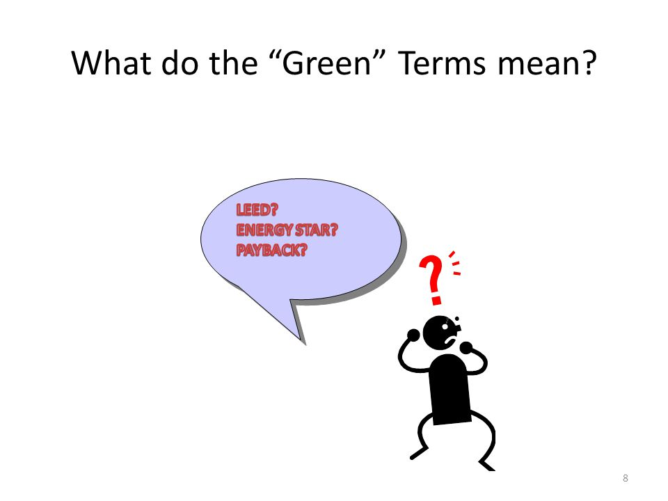 What do the Green Terms mean 8