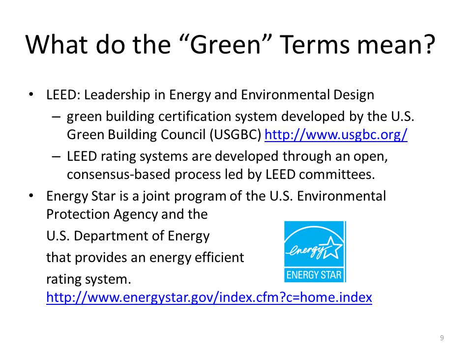 LEED: Leadership in Energy and Environmental Design – green building certification system developed by the U.S.