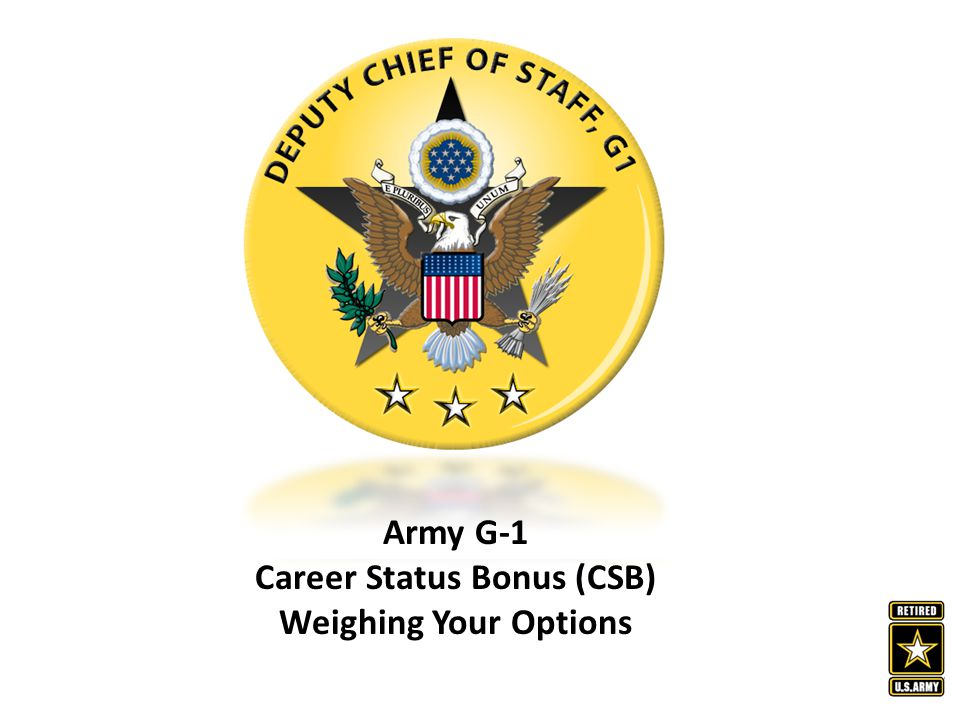 Army G-1 Career Status Bonus (CSB) Weighing Your Options
