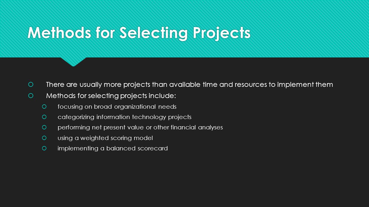  It is often difficult to provide strong justification for many IT projects, but everyone agrees they have a high value  It is better to measure gold roughly than to count pennies precisely  Three important criteria for projects:  There is a need for the project  There are funds available  There's a strong will to make the project succeed  It is often difficult to provide strong justification for many IT projects, but everyone agrees they have a high value  It is better to measure gold roughly than to count pennies precisely  Three important criteria for projects:  There is a need for the project  There are funds available  There's a strong will to make the project succeed Focusing on Broad Organizational Needs