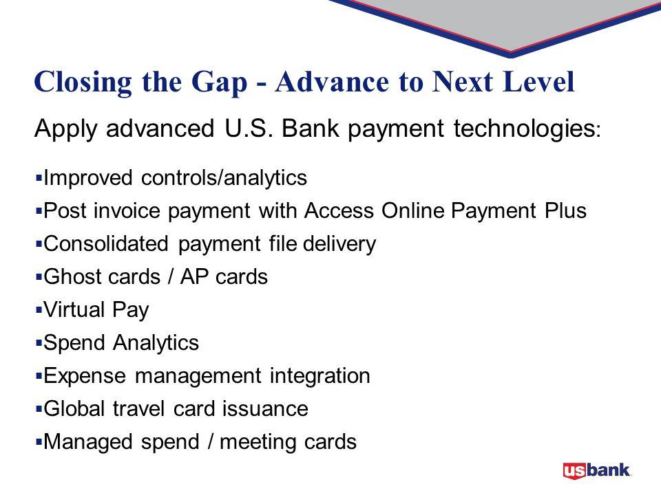 Closing the Gap - Advance to Next Level Apply advanced U.S.