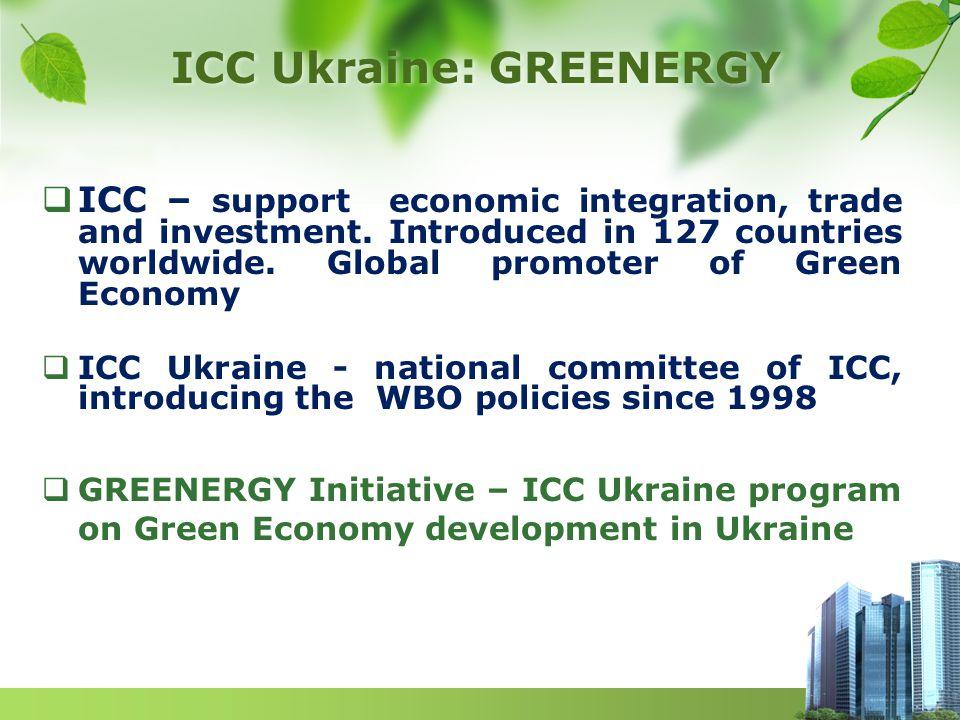 ICC Ukraine: GREENERGY  ICC – support economic integration, trade and investment.