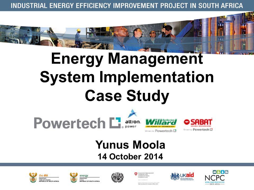 Energy Management System Implementation Case Study Yunus Moola 14 October 2014