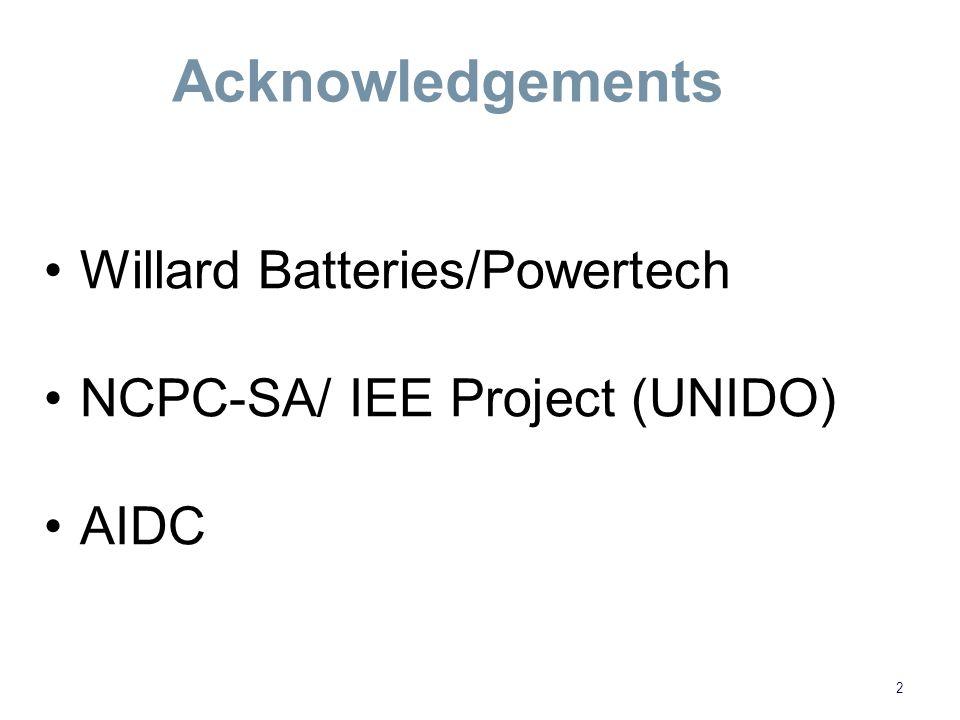 Acknowledgements 2 Willard Batteries/Powertech NCPC-SA/ IEE Project (UNIDO) AIDC