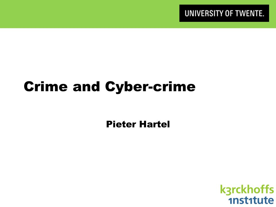 Crime and Cyber-crime Pieter Hartel