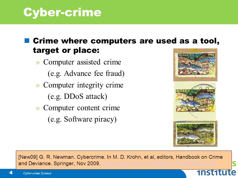 Cyber-crime Science 15 Differences Old Crime »Serial »Labour intensive »Local »Geographical place Cyber-crime » Can be Simultaneous » Can be automated » Global » Effort.