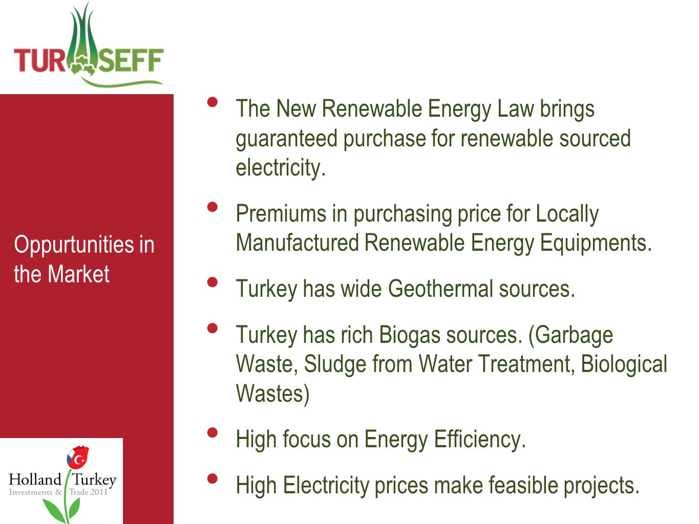 Seminerin Amacı The New Renewable Energy Law brings guaranteed purchase for renewable sourced electricity.