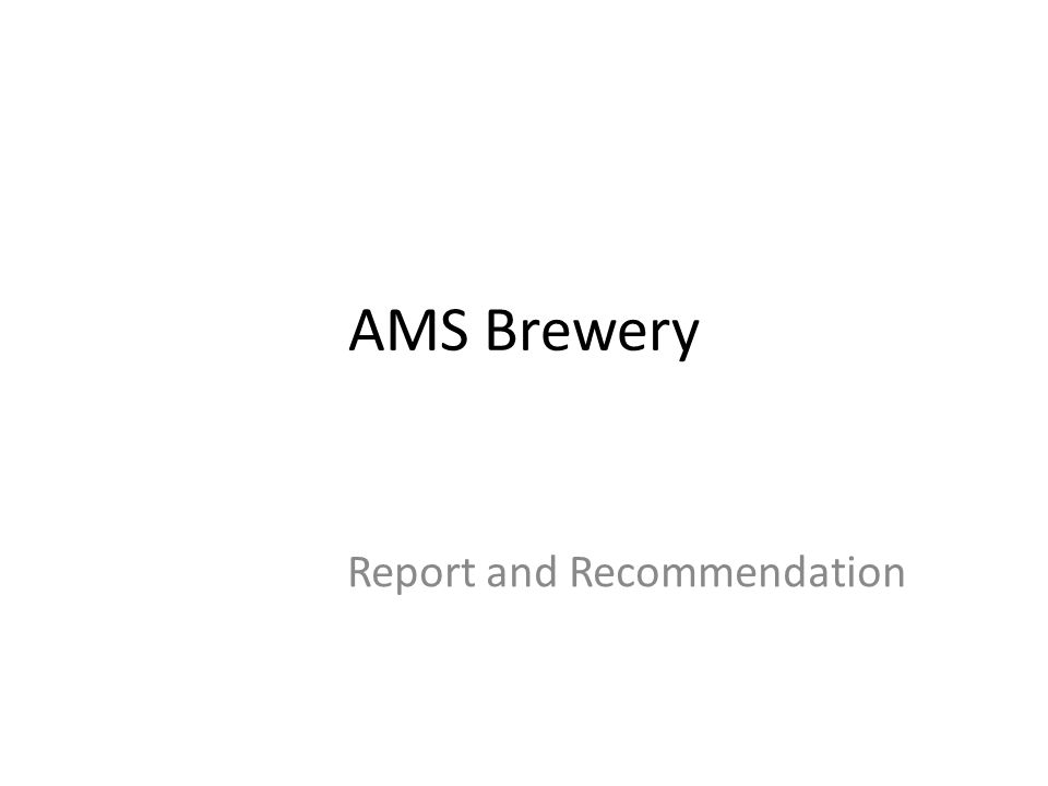 AMS Brewery Report and Recommendation