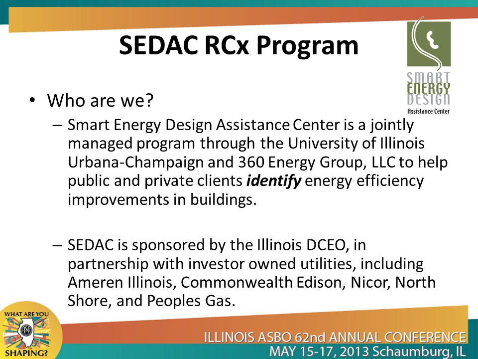 SEDAC RCx Program Who are we.